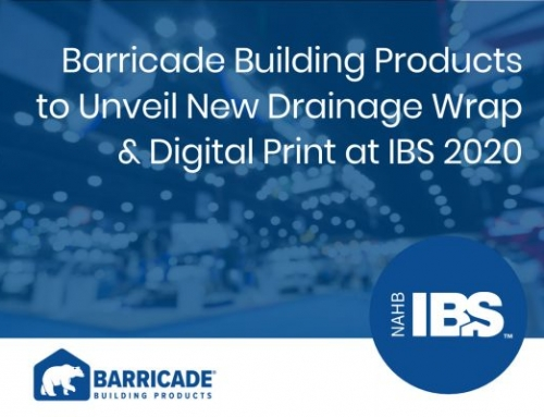 Barricade Building Products to Unveil New Drainage Wrap & Digital Print at IBS 2020